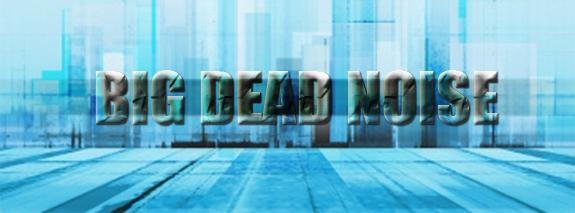 Big Dead Noise